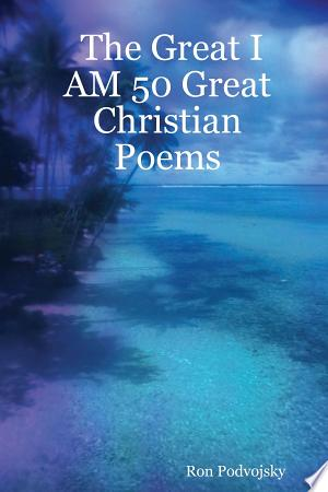 Download The Great I AM 50 Great Christian Poems Free Books - Book Dictionary