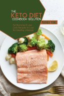 The Keto Diet Cookbook Solution Book