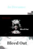 In Dreams: Bleed Out [Pdf/ePub] eBook
