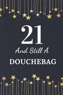 21 and Still a Douchebag