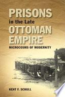 Prisons in the Late Ottoman Empire