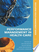 Performance Management in Healthcare  : Improving Patient Outcomes, An Integrated Approach