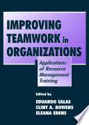 Improving Teamwork in Organizations