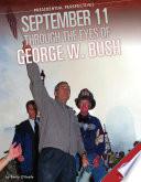 September 11 through the Eyes of George W  Bush Book