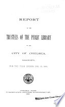 Annual Report Of The Trustees Of The Public Library Of Chelsea Mass