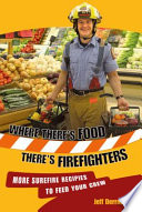 Where There s Food  There s Firefighters