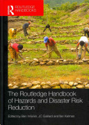 The Routledge Handbook of Hazards and Disaster Risk Reduction