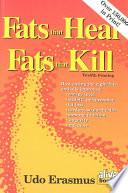 """Fats that Heal, Fats that Kill: The Complete Guide to Fats, Oils, Cholesterol, and Human Health"" by Udo Erasmus"