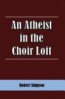 An Atheist in the Choir Loft