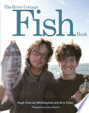"""The River Cottage Fish Book"" by Hugh Fearnley-Whittingstall, Nick Fisher, Simon Wheeler"