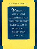 Designing Alternative Assessments for Interdisciplinary Curriculum in Middle and Secondary Schools