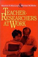 Teacher researchers at Work