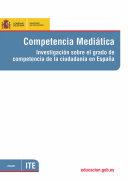 Competencia mediática. Investigación sobre el grado de competencia de la ciudadanía en España