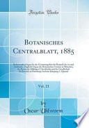 Botanisches Centralblatt, 1885, Vol. 21