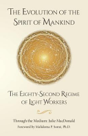 The Evolution of the Spirit of Mankind  The Eighty Second Regime of Light Workers