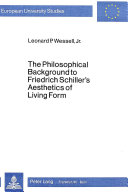 The Philosophical Background To Friedrich Schiller S Aesthetics Of Living Form