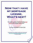 Now That I Have My Mortgage License  What s Next