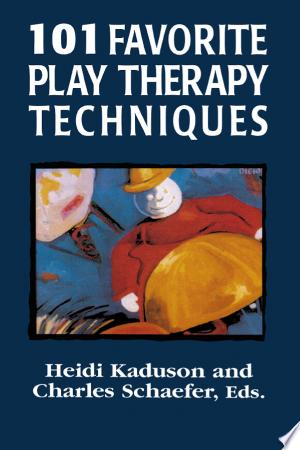 Free Download 101 Favorite Play Therapy Techniques PDF - Writers Club