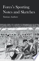 Fores s Sporting Notes and Sketches