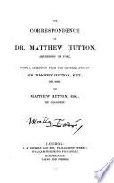 The Correspondence Of Dr Matthew Hutton Archbishop Of York