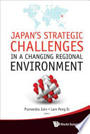 Japan s Strategic Challenges in a Changing Regional Environment Book