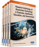 Research Anthology on Blockchain Technology in Business  Healthcare  Education  and Government
