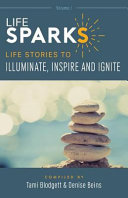 Lifesparks  Life Stories to Illuminate  Inspire and Ignite Book