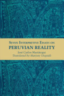 Seven Interpretive Essays on Peruvian Reality Pdf/ePub eBook