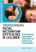 Understanding Facial Recognition Difficulties in Children [Pdf/ePub] eBook