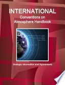 International Conventions On Atmosphere Handbook Strategic Information And Agreements