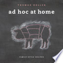 """Ad Hoc at Home"" by Thomas Keller"