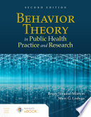 Behavior Theory in Public Health Practice and Research