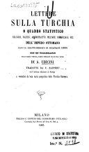 Lettere sulla Turchia o quadro statistico, religioso, politico... dell'impero ottomano