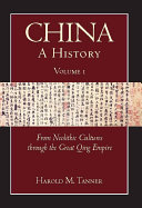 China: A History, Volume 1: From Neolithic cultures through the ...