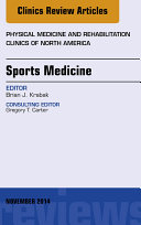 Sports Medicine  An Issue of Physical Medicine and Rehabilitation Clinics of North America