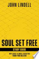Soul Set Free Study Guide Book