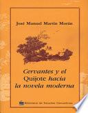 "Cervantes y el ""Quijote"" hacia la novela moderna"