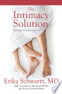 """""""The Intimacy Solution: Life Lessons in Sex and Love"""" by Dr. Erika Schwartz MD"""