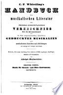 C. F. Whistling's Handbuch der musikalischen Literatur oder allgemeines systematisch-geordnetes Verzeichniss der in Deutschland und in den angrenzenden Ländern gedruckten Musikalien ...