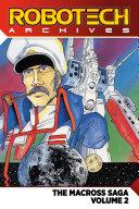 Robotech Archives  The Macross Saga Volume 2