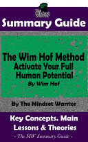 SUMMARY: The Wim Hof Method: Activate Your Full Human Potential: By Wim Hof | The MW Summary Guide Pdf/ePub eBook