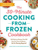 The 30-Minute Cooking from Frozen Cookbook Book