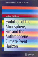 Evolution of the Atmosphere  Fire and the Anthropocene Climate Event Horizon