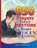 850 Prayers That Restore Your Stolen Blessing
