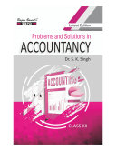 Problems and Solutions in Accountancy Class XII by Dr. S. K. Singh, Dr. Sanjay Kumar Singh, Shailesh Chauhan