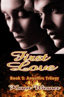 Pdf First Love, Book 2 of the Angelfire Trilogy