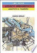 Lessico urbanistico, annotato e figurato