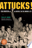 link to Attucks! : Oscar Robertson and the basketball team that awakened a city in the TCC library catalog