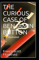 Read Online The Curious Case of Benjamin Button Illustrated For Free