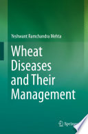 Wheat Diseases and Their Management